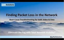 PathSolutions Recorded Webinar - Finding Packet Loss in the Network-1