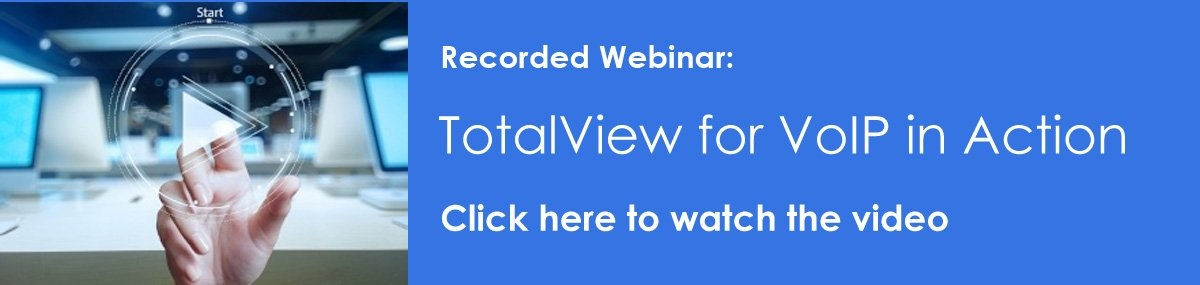 Video webinar - TotalView for VoIP in Action
