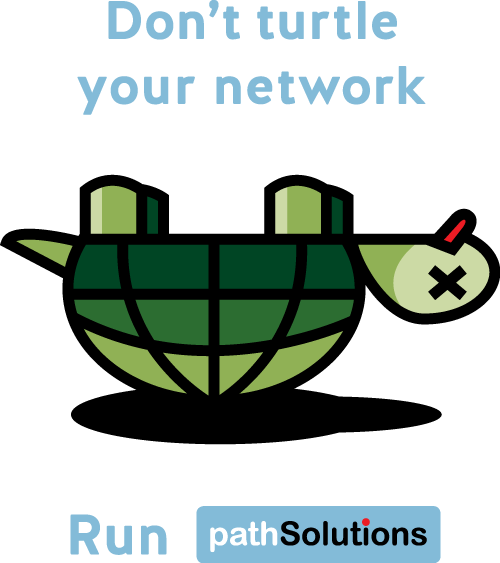 Don't turtle your network, run pathSolutions